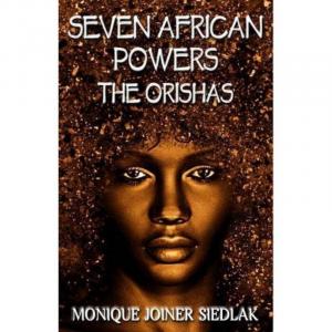 Seven African Powers The Orishas